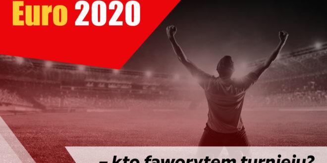 Euro 2020 – kto faworytem turnieju?